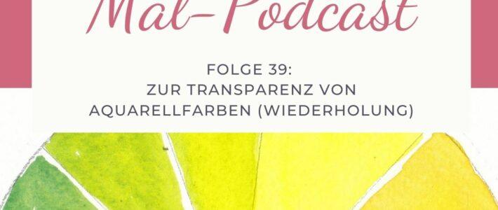 Folge 39: Zur Transparenz von Aquarellfarben (Wiederholung)