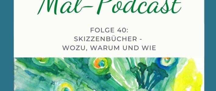 Folge 40: Skizzenbücher – wozu, warum und wie?