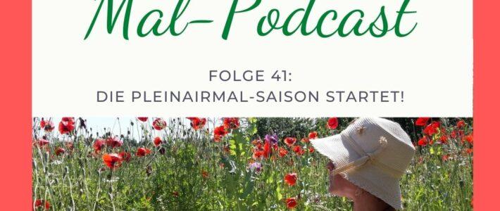 Folge 41: Die Pleinairmal-Saison startet!