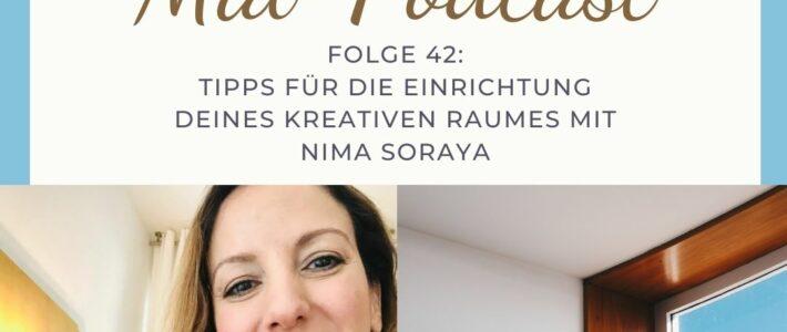 Folge 42: Tipps für die Einrichtung Deines kreativen Raumes mit Nima Soraya